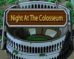 Night At The Colosseum Hacked